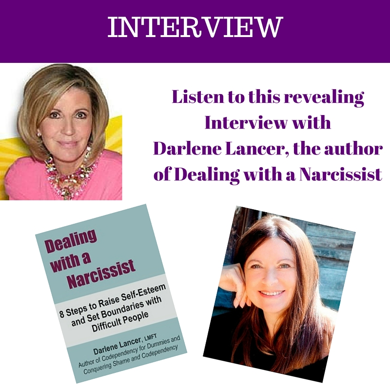 Listen to my Interview with Darlene Lancerauthor of Dealing with a Narcissist